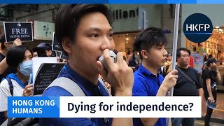 Hong Kong Humans: Is Hong Kong independence worth dying for?