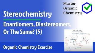 Enantiomers, Diastereomers, Or The Same? (5)