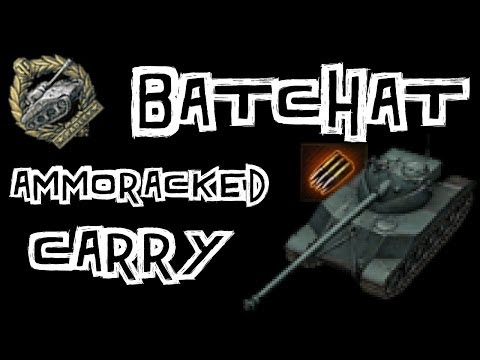 World of Tanks || Ammoracked BatChat Carry