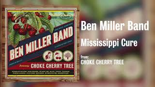 "Ben Miller Band - ""Mississippi Cure"" [Audio Only]"