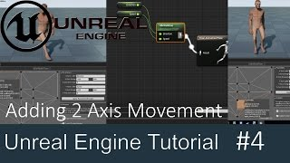 Unreal Engine 4 - Blendspace and finish 2 Axis movement - Part 4