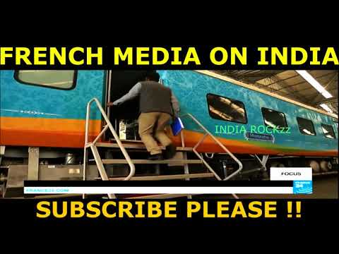 French Media on INDIAN Railway   $100 Billion Dollars Investment in Next 5 Years   Year 2017