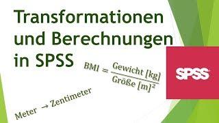 Einfache Transformation und Berechnung von Variablen in SPSS - Analysieren von Daten in SPSS (1)
