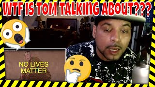 """Tom MacDonald - """"NO LIVES MATTER""""W.T.F This guy talking about #RDissOrMcReaction #TomMac #NoLives"""