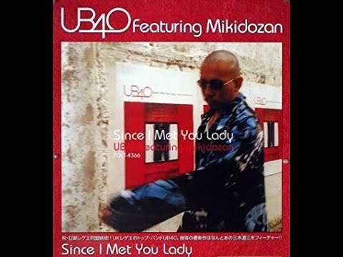 UB40 featuring Mikidozan ‎– Since I Met You Lady