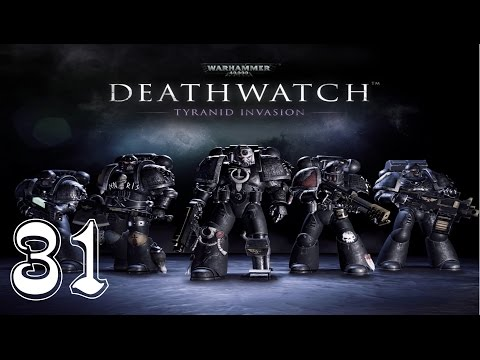 Let's Play Warhammer 40k Deathwatch - Ep. 31 - Mistakes Were Made!