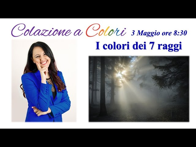 Colazione a colori con Samya- I colori dei 7 raggi -  3 Maggio 2021