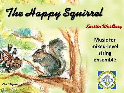 Music for mixed-level string ensemble: The Happy Squirrel