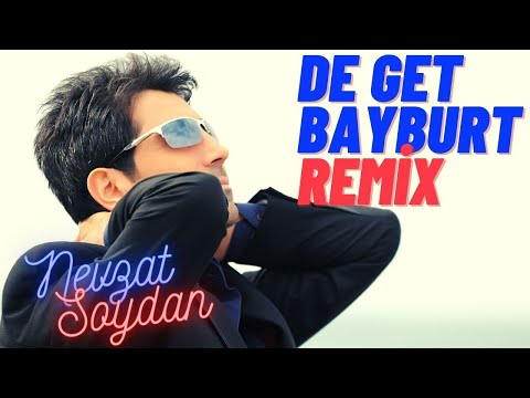 deget Bayburt Remix - Nevzat Soydan indir