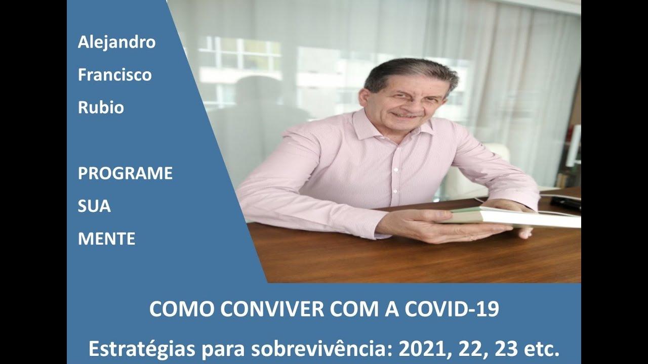 Temos que aprender a conviver com a COVID-19