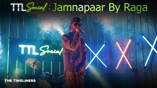 TTL Social | Jamnapaar: Music Video | Raga | The Timeliners