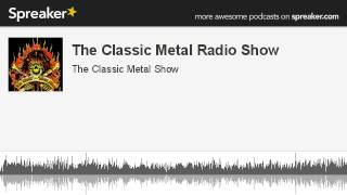 The Classic Metal Radio Show (made with Spreaker)