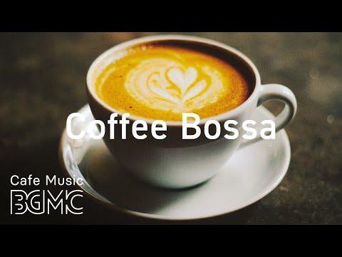 Coffee Bossa - Morning Coffee Jazz  - Relaxing Instrumental Bossa Nova & Jazz Playlist for Good Mood