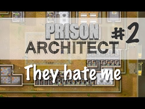 They hate me. Prison Architect Part 2