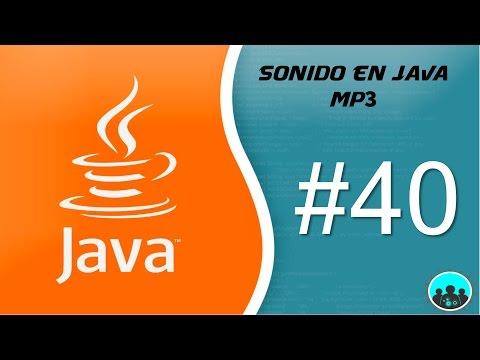 Sonido en JAVA - MP3 | Desarrollo con Java #40