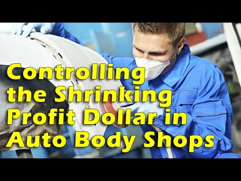 Controlling the Shrinking Profit Dollar in Auto Body Shops