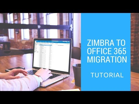 Zimbra to Office 365 migration tutorial