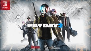 Payday 2: Nintendo Switch - Release and Character News