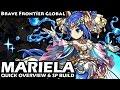 Mariela Quick Unit Overview & SP Skills Build (Brave Frontier Global)
