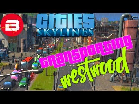 Cities Skylines Gameplay - INFASTRUCTURE OVERHAUL (Cities: Skylines WESTWOOD Scenario) #2