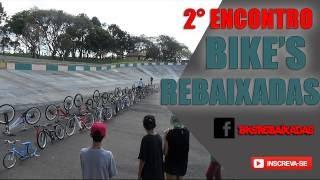2° Encontro Bike's Rebaixadas - Bikes Rebaixadas