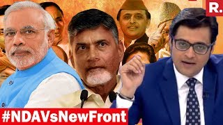 Who Is Ahead In 2019 Fight NDA Or New Front The Sunday Debate With Arnab Goswami