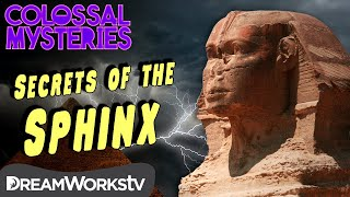 The Secrets of the Sphinx | COLOSSAL MYSTERIES