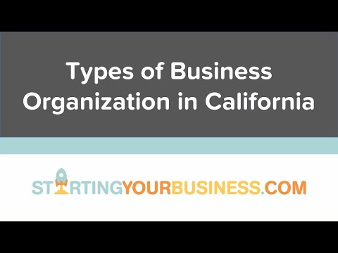 Types of Business Organization in California - Starting a Business in California