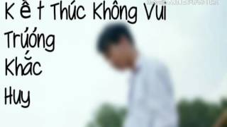 Kết Thúc Không Vui cover   Trương Khắc Huy