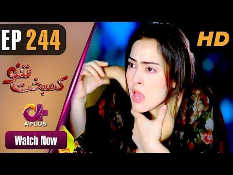 Kambakht Tanno - Episode 244 - Aplus ᴴᴰ Dramas