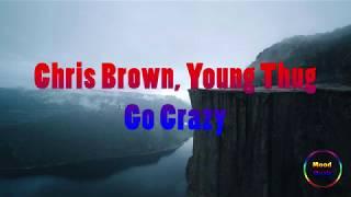 Chris Brown, Young Thug - Go Crazy [1 Hour]