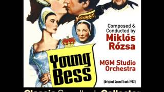 Prelude / Hatfield / Reminiscing / Exit Anne Boleyn - Young Bess (Ost) [1953]
