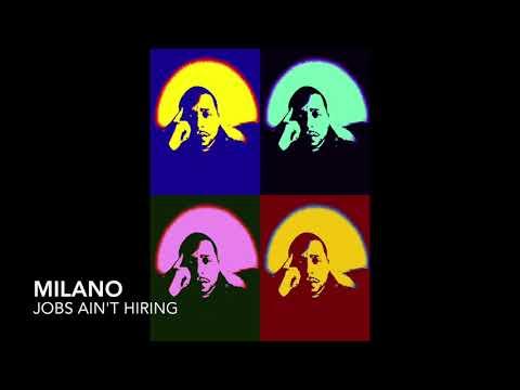 Milano - Jobs Ain't Hiring