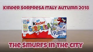 Kinder Sorpresa Italy Autumn 2018 - I Puffi in città (The Smurfs in the city)
