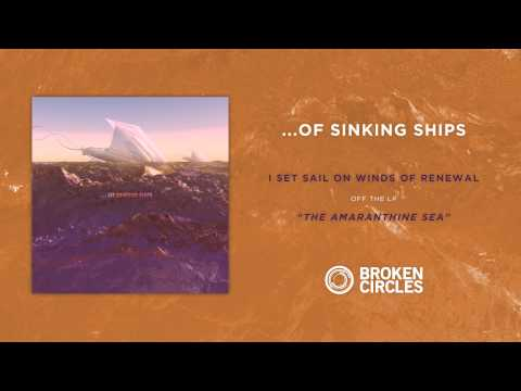 ...Of Sinking Ships - I Set Sail On Winds Of Renewal
