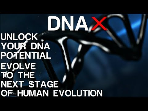 DNA X - Evolve To The Next Stage Of Human Evolution -Subliminal Affirmations