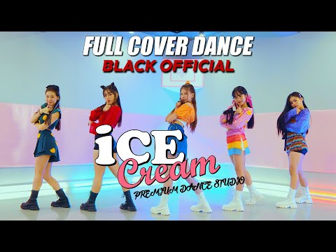 [Official DANCE]BLACKPINK – 'Ice Cream (with Selena Gomez)' FULL COVER DANCEㅣPREMIUM DANCE STUDIO