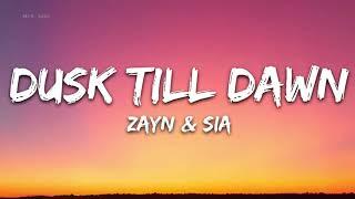 Download ZAYN & Sia - Dusk Till Dawn (Lyrics) - 1 hour lyrics