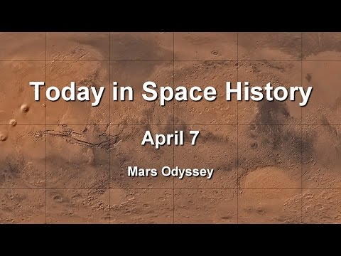 Today in Space History 04-07 - 2001 Mars Odyssey
