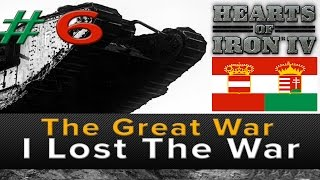 "Hearts of Iron 4: The Great War Mod ""I Lost the War"" (Let's Play ep 6 Gameplay)"