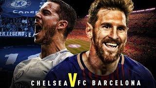 Chelsea vs Barcelona, Champions League, 2018 - Match Preview