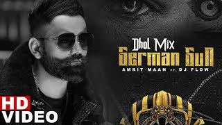 German Gun Dhol Mix Amrit Maan Ft DJ Flow DJ Laddi MSN Latest Remix Songs 2019
