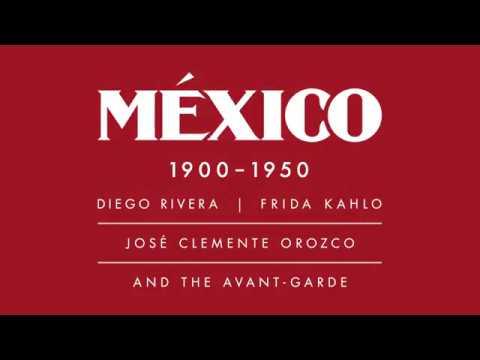 México 1900–1950: Diego Rivera, Frida Kahlo, José Clemente