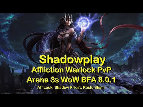 Shadowplay SLS Arena 3s #3 - Affliction Warlock PvP | World of Warcraft WoW 8.0.1