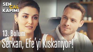 Serkan, Efe'yi kıskanıyor! - Sen Çal Kapımı 13. Bölüm