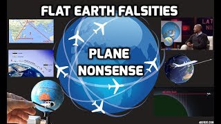 Flat Earth Falsities - Plane Nonsense