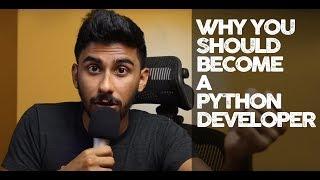 Why You Should Become a Python Developer