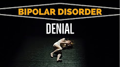Bipolar Disorder DENIAL: Refusing Treatment For Mental Illness