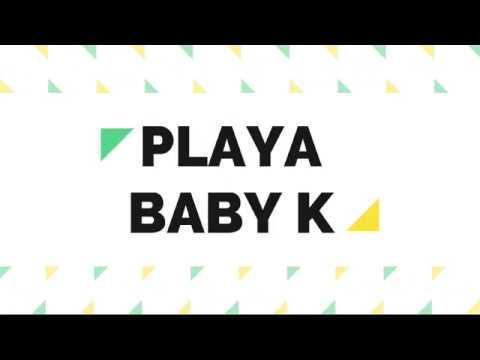 Playa Baby K (testo) - YouTube