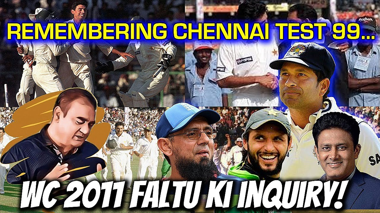 REMEMBERING CHENNAI TEST 99'....C 2011 FALTU KI INQUIRY!